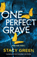 One Perfect Grave  A Gripping and Heart pounding Crime Thriller