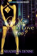 Who Do You Love Too? [Pdf/ePub] eBook