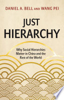 """Just Hierarchy: Why Social Hierarchies Matter in China and the Rest of the World"" by Daniel A. Bell, Wang Pei"