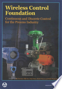 Wireless Control Foundation Continuous and Discrete Control for the Process Industry