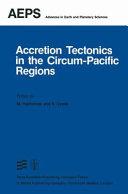 Accretion Tectonics in the Circum Pacific Regions