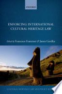 Enforcing International Cultural Heritage Law