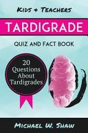 Tardigrade Quiz and Fact Book