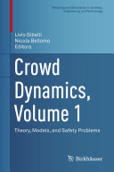 Crowd Dynamics, Volume 1