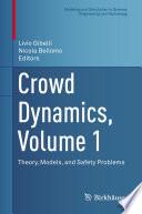 Crowd Dynamics  Volume 1