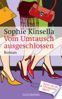 Vom Umtausch ausgeschlossen  : Ein Shopaholic-Roman 4
