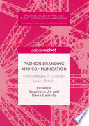 """""""Fashion Branding and Communication: Core Strategies of European Luxury Brands"""" by Byoungho Jin, Elena Cedrola"""