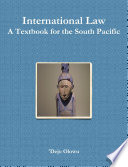 International Law  : A Textbook for the South Pacific