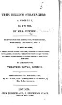 The Belle s Stratagem     As performed at the Theatres Royal  Drury Lane and Covent Garden  Printed     from the prompt book  With remarks by Mrs  Inchbald