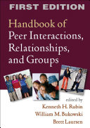 Handbook of Peer Interactions  Relationships  and Groups