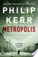 link to Metropolis : a Bernie Gunther novel in the TCC library catalog
