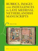 Rubrics, Images and Indulgences in Late Medieval Netherlandish Manuscripts