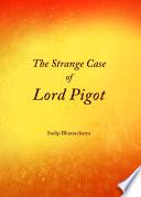 The Strange Case of Lord Pigot
