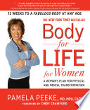 """Body for Life for Women: A Woman's Plan for Physical and Mental Transformation"" by Pamela Peeke"