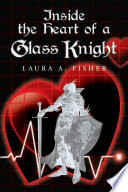 Inside The Heart Of A Glass Knight Book PDF