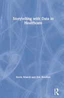 Storytelling with Data in Healthcare Book