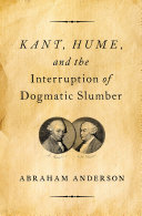 Kant  Hume  and the Interruption of Dogmatic Slumber
