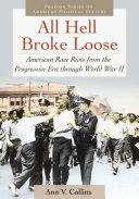 All Hell Broke Loose: American Race Riots from the Progressive Era through World War II