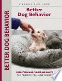 Better Dog Behavior and Training