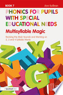Phonics For Pupils With Special Educational Needs Book 7 Multisyllable Magic