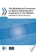 The Multilateral Convention on Mutual Administrative Assistance in Tax Matters Amended by the 2010 Protocol