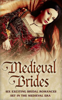 Medieval Brides: The Novice Bride / The Dumont Bride / The Lord's Forced Bride / The Warrior's Princess Bride / The Overlord's Bride / Templar Knight, Forbidden Bride