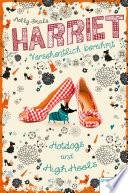 Harriet - versehentlich berühmt (3). Hotdogs und High Heels