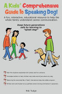 A Kids  Comprehensive Guide to Speaking Dog
