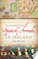 The Downfall of the Spanish Armada in Ireland