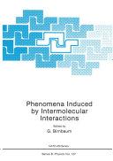Phenomena Induced by Intermolecular Interactions