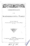 Chronicles of the Schönberg-Cotta family, by the author of 'The voice of Christian life in song'.