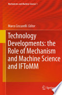 Technology Developments  the Role of Mechanism and Machine Science and IFToMM Book