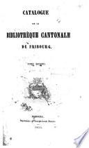 Catalogue de la Bibliothèque cantonale de Fribourg