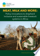 Meat  milk and more  Policy innovations to shepherd inclusive and sustainable livestock systems in Africa