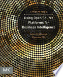 Using Open Source Platforms for Business Intelligence