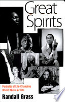 Great Spirits  Portraits of LifeChanging World Music Artists