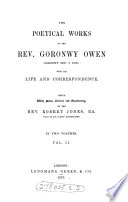 The poetical works of     Goronwy Owen  with his life and correspondence  ed  with notes by R  Jones Book