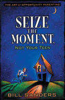 Seize the Moment  Not Your Teen