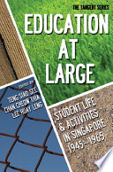 Education at large  Student Life And Activities In Singapore 1945 1965