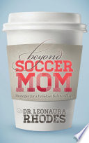 Read Online Beyond Soccer Mom For Free