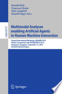 Multimodal Analyses Enabling Artificial Agents In Human Machine Interaction