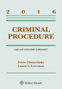 Criminal Procedure: 2016 Case and Statutory Supplement