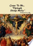 Come to Me  Through Divine Mercy Book