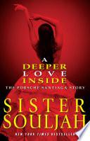"""A Deeper Love Inside: The Porsche Santiaga Story"" by Sister Souljah"