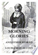 Morning Glories  And Other Stories