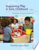 Cover of Supporting Play in Early Childhood: Environment, Curriculum, Assessment