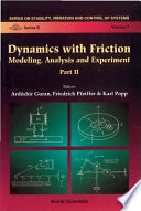 Dynamics with Friction  Modeling  Analysis and Experiment