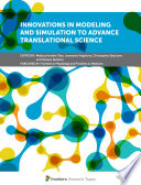 Innovations in Modeling and Simulation to Advance Translational Science