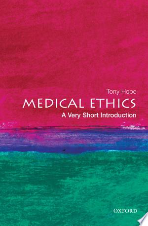 Download Medical Ethics: A Very Short Introduction Free Books - Dlebooks.net