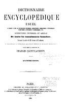Dictionnaire encyclopédique usuel, ou, Résumé de tous les dictionnaires historiques, biographiques, géographiques, mythologiques, scientifiques, artistiques, et technologiques, etc